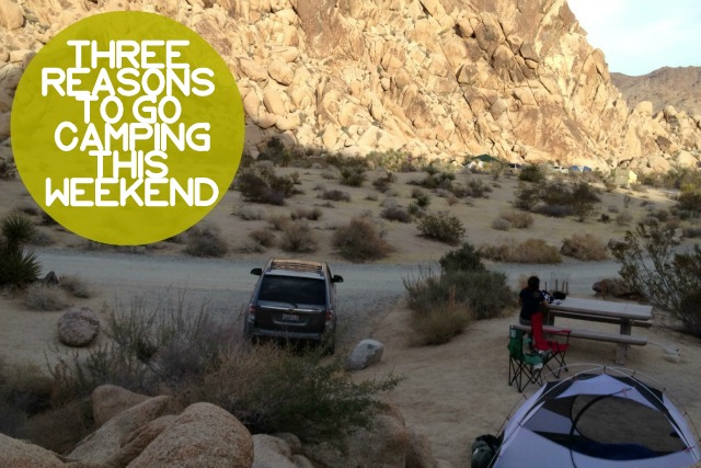3 Reasons to Go Camping This Weekend