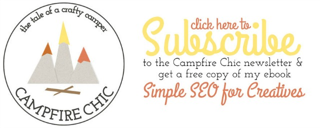 Subscribe to the Campfire Chic Newsletter for a FREE SEO Ebook