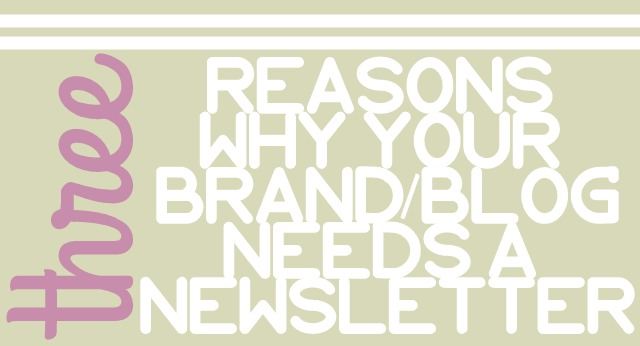 3 Reasons Why Your Blog Needs a Newsletter