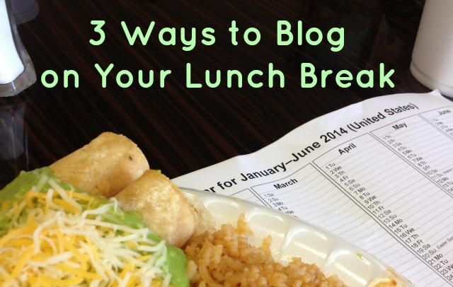How to get more done during your lunch break. 3 ways to blog during your lunch hour. - Campfire Chic