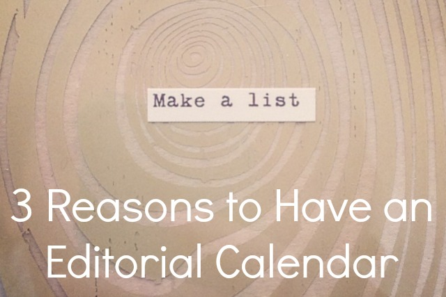 2 Reasons to have an editorial calendar by Kam of Campfire Chic