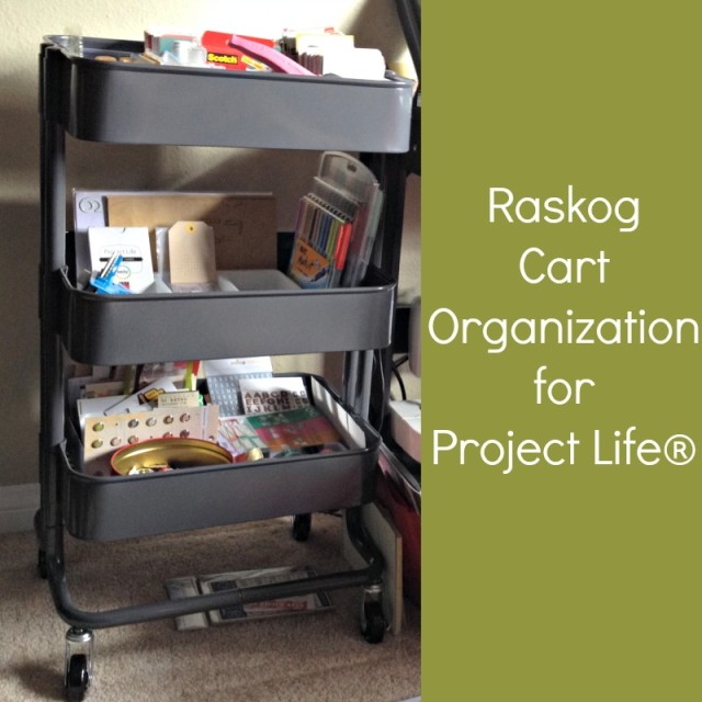Raskog IKEA Cart for Project Life Organization - Campfire Chic
