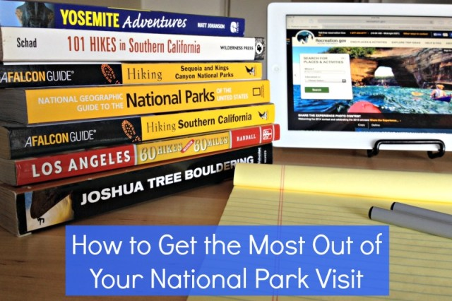 How to Get the Most Out of Your National Park Visit - Campfire Chic