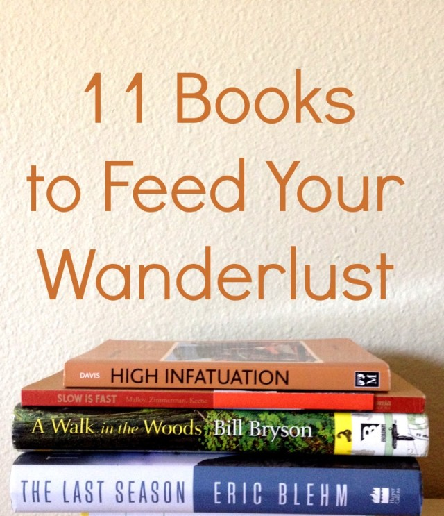11 Books to Fuel Your Wanderlust by Campfire Chic