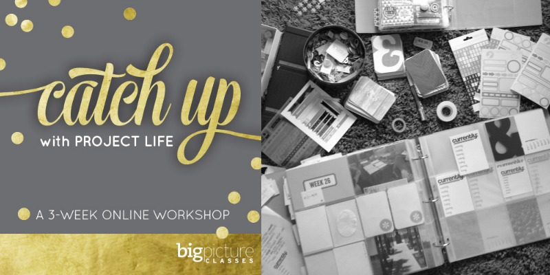 Catch Up With Project Life From Big Picture Classes - Campfire Chic
